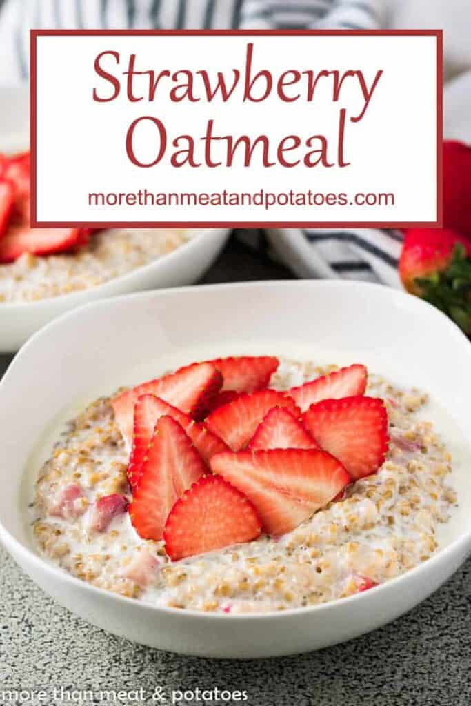 The steel cut strawberry oatmeal topped with fresh strawberries.
