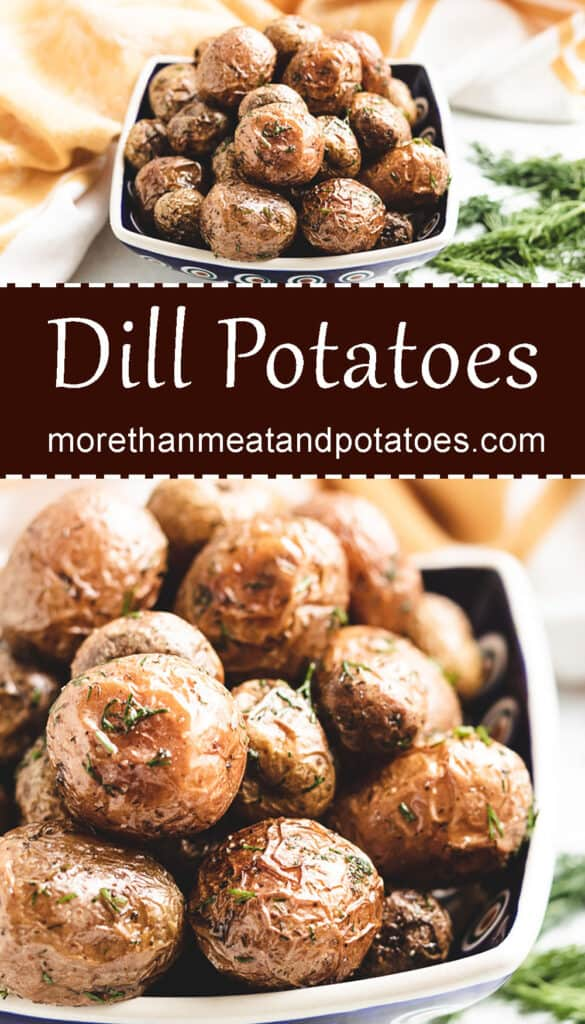 Two stacked photos of the roasted dill potatoes.
