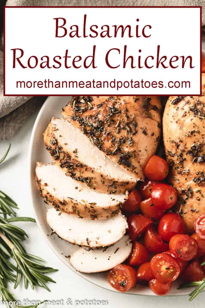 Sliced balsamic roasted chicken served with tomatoes.