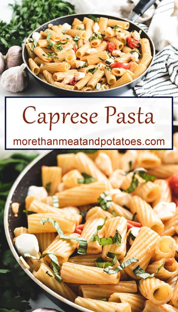 Two stacked photos displaying the pasta caprese.