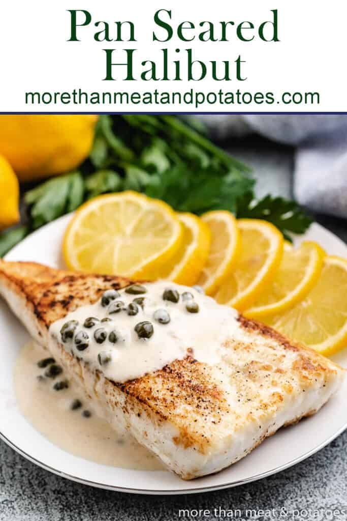 Creamy lemon caper sauce drizzled over pan seared halibut.