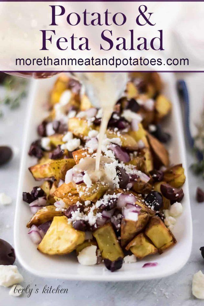 Greek dressing poured over the potato feta salad.