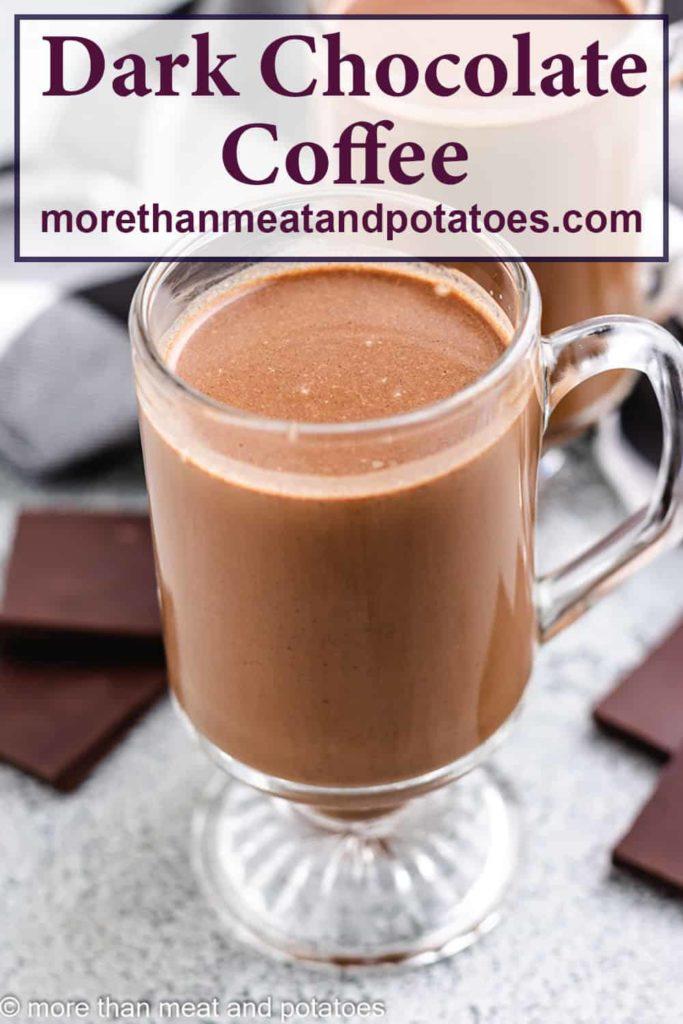 Decadent, rich, dark chocolate coffee in a glass mug.