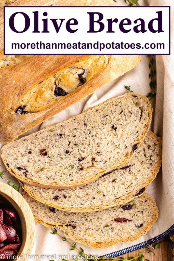 An aerial picture of the sliced kalamata olive bread.
